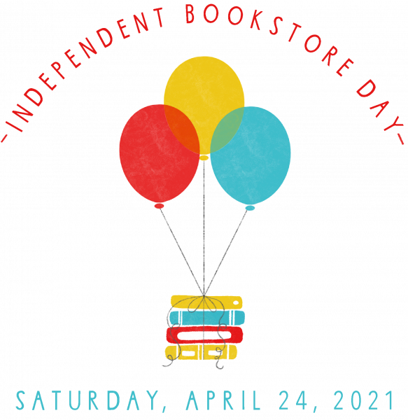 Independent Bookstore Day April 24, 2021